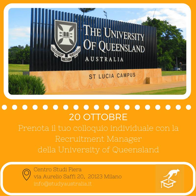 Vuoi incontrare UNIVERSITY of QUEENSLAND il 20 Ottobre 2016 presso i nostri uffici?